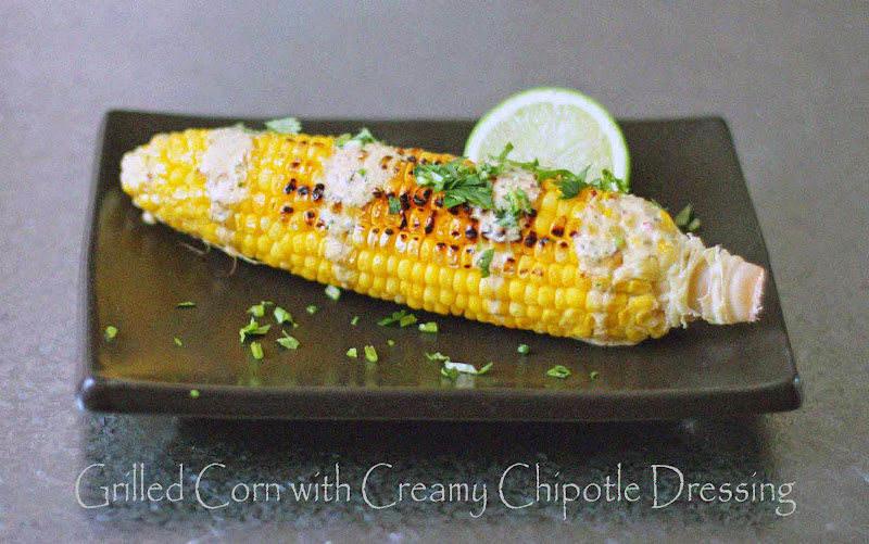 Milk and Honey: Grilled Corn with Creamy Chipotle Dressing