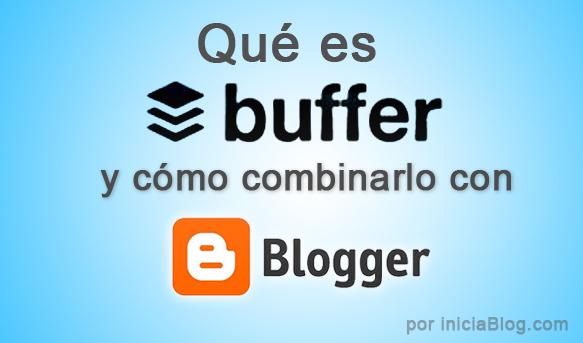 Buffer y cómo combinarlo con Blogger