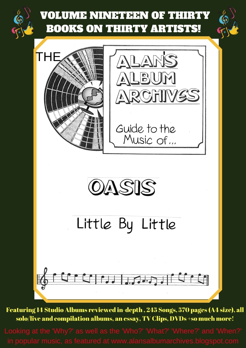 'Little By Little - The Alan's Album Archives Guide To The Music Of...Oasis'
