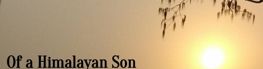 OF A HIMALAYAN SON