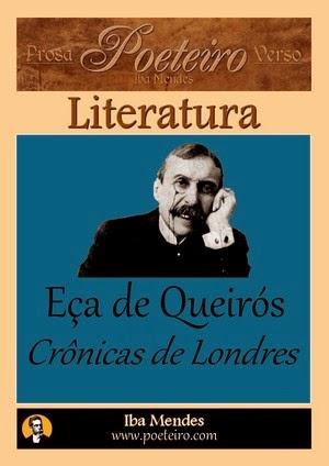 Eca de Queiros - Cronicas de Londres - Iba Mendes