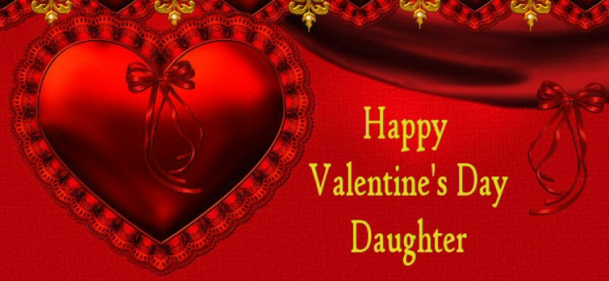 we have the best collection of valentine quotes for daughter you can send the pictures of valentines day greetings to the ones you love for free