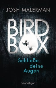 http://www.randomhouse.de/Buch/Bird-Box-Schliesse-deine-Augen-Roman/Josh-Malerman/e430195.rhd