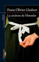 """La cocinera de Himmler"" de Franz-Olivier Giesbert"
