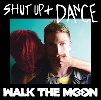 WALK THE MOON : SHUT UP AND DANCE