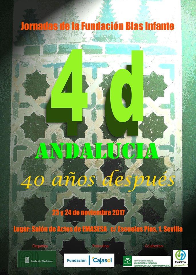 """Jornadas """"4d ANDALUCÍA. 40 AÑOS DESPUÉS"""". 23 y 24 Nov. Sevilla Fundación Blas Infante."""