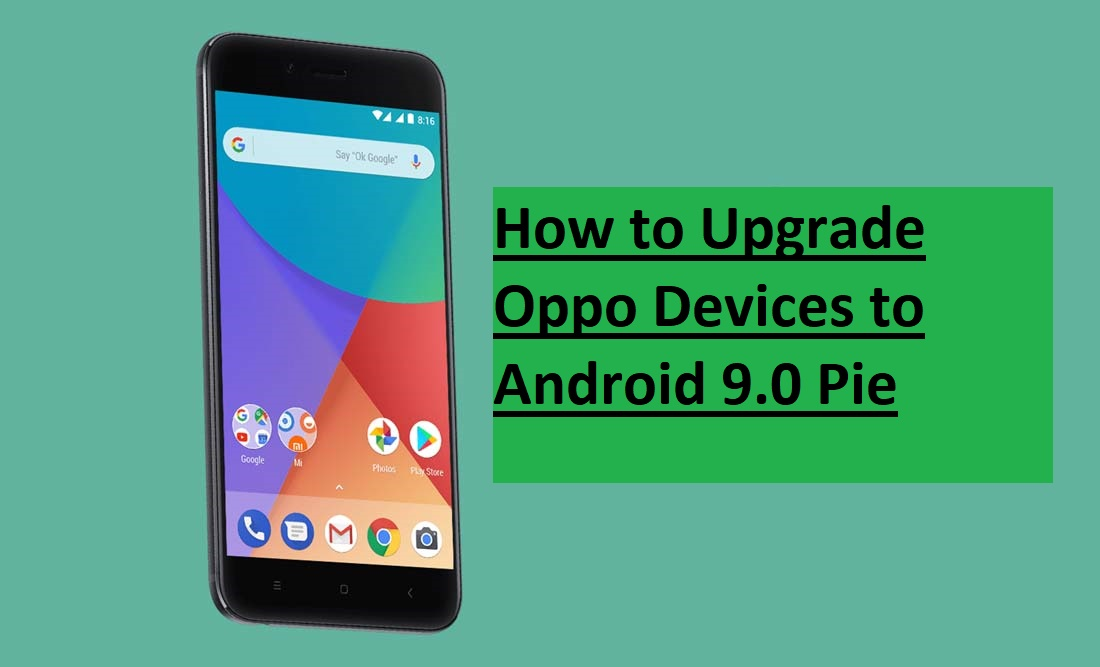 How to Upgrade Oppo Devices to Android 9.0 Pie