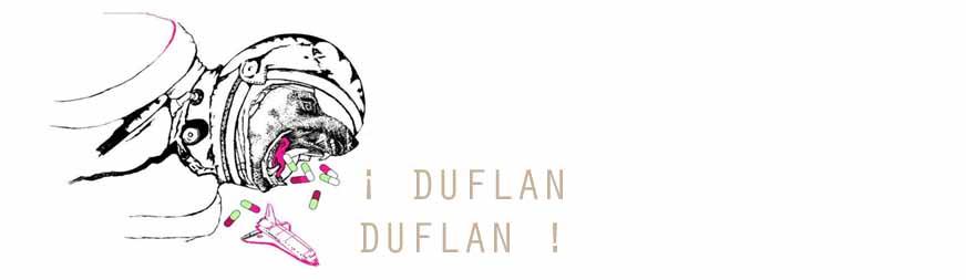 ¡ DUFLAN DUFLAN !