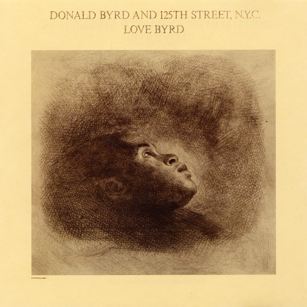 Donald Byrd 125th Street NYC Love Has Come Around
