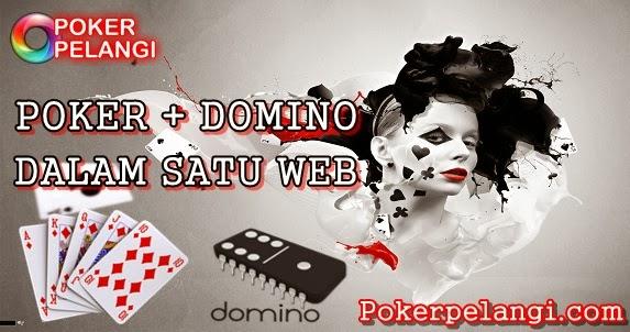 PokerPelangi.com Agen Texas Poker Domino Online Indonesia Terpercaya