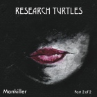 Research Turtles: Mankiller Part 2 of 2