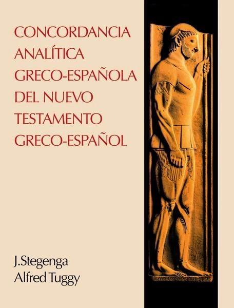J. Stegenga y Alfred Tuggy-Concordancia Analítica Greco-Española Del Nuevo Testamento-