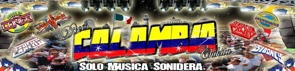  Colombia Chikita   ™ ➠ Solo Música Sonidera