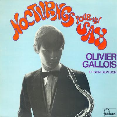 Olivier Gallois Et Son Septuor - Nocturnes Pour Un Sax  1970? (Fontana)
