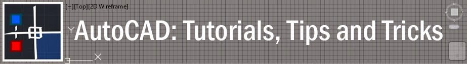 AutoCAD: Tutorials, Tips and Tricks