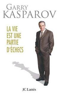 Garry Kasparov : La vie est une partie d'échecs