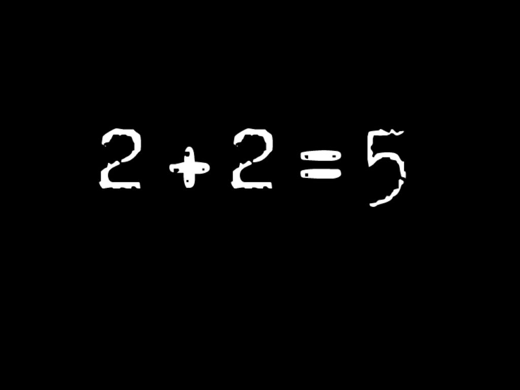 Sometimes when one encounters a 2 + 2 = 5 moment, it's best to name it