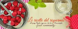 LE FACILI E GUSTOSE RICETTE DEL RISPARMIO DELLA NOSTRA COMMUNITY: