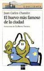EL HUEVO MAS FAMOSO DE LA CIUDAD--JUAN CARLOS CHANDRO
