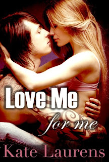 1,-Love Me for Me – Kate Laurens