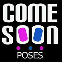 COME SOON POSES