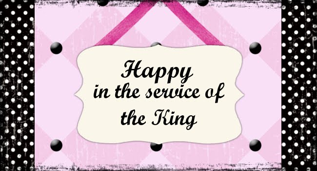 Happy in the Service of the King