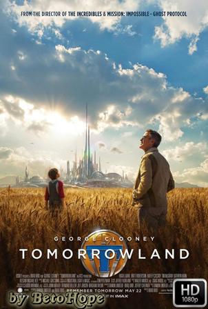 Tomorrowland: El Mundo del Mañana [1080p] [Latino-Ingles] [MEGA]