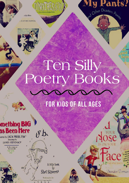 Ten Silly Poetry Books for kids of all ages   A list to start with from Reading List