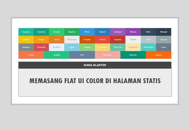 Cara Memasang Flat UI Color di Halaman Statis Blog