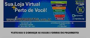 CLIC NESTE CARTÃO SAIT DA  VS AQUI  E CONFIRA EM GOV. MANGABEIRA NA RUA DO SINDICATO (75) 3638-2047