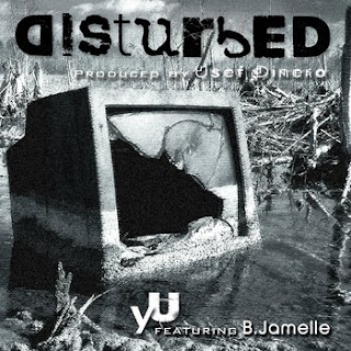yU Distured ft B. Jamelle