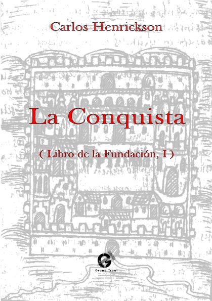 LA CONQUISTA - LIBRO DE LA FUNDACIÓN, I