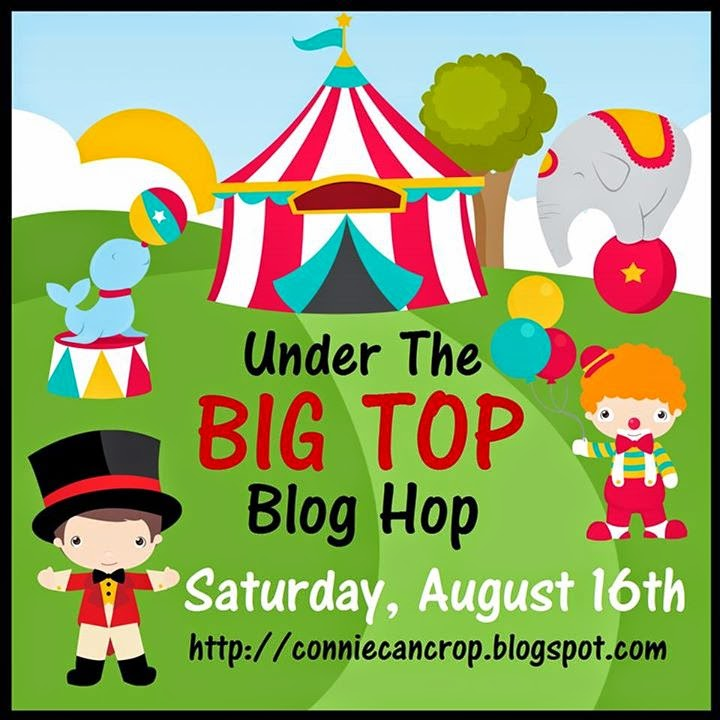 UNDER THE BIG TOP BLOG HOP - AUG. 16TH