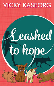 Leashed to Hope - Prolife Fiction based on Truth