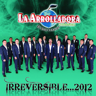 Irreversible 2012 - La Arrolladora Banda El Limon - Epicenter Bass (CD Oficial 2012) Irreversible...2012
