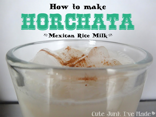 Cute Junk I've Made | How to Make Horchata