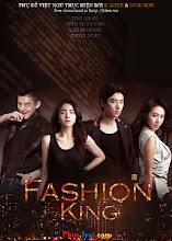 Vua Thời Trang - Fashion King [vietsub] - 20 Tập - 2012