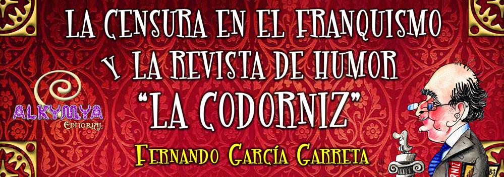 """LA CENSURA EN EL FRANQUISMO Y LA REVISTA DE HUMOR """"LA CODORNIZ"""""""