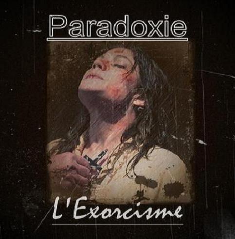 Paradoxie L'Exorcisme