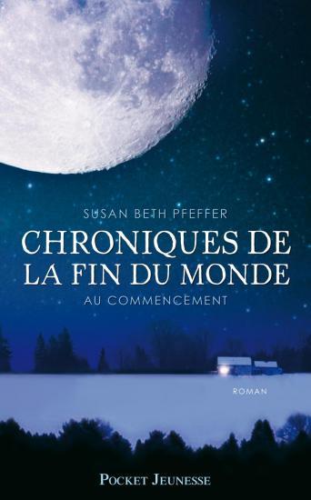 """[Roman] """"Chroniques De La Fin Du Monde"""" (série) de Susan Beth Pfeffer (201x) ChroniquesFinMonde1"""