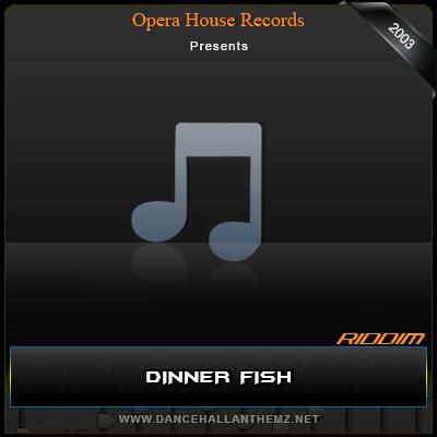 Dinner Fish Riddim