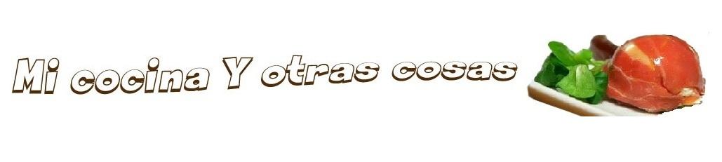 MI COCINA Y OTRAS COSAS -           Chary Serrano