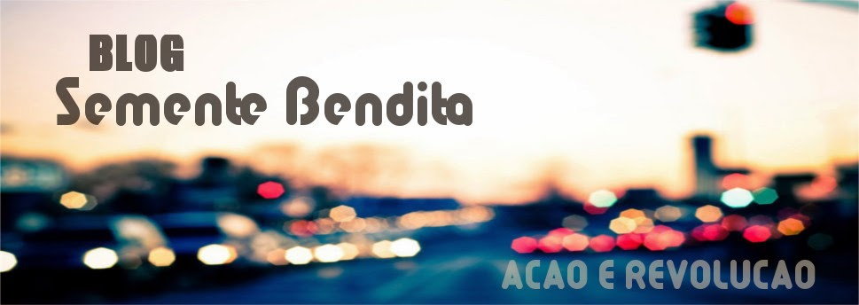 .:.:: Blog Semente Bendita ::.:.