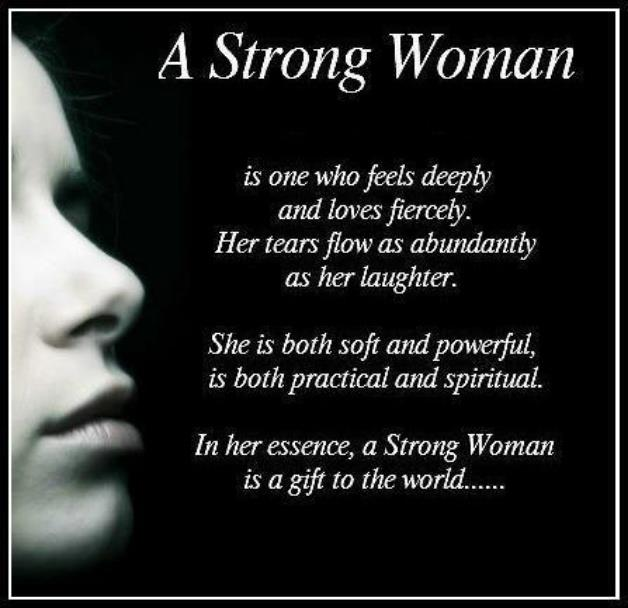 Positive Thinkers.: A strong woman is one who feels deeply .....