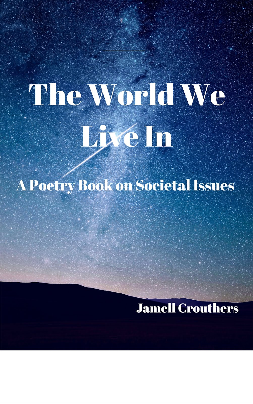 The World We Live In: A Poetry Book On Societal Issues