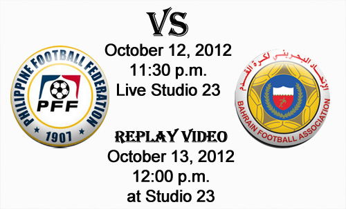 Philippine Azkals vs Bahrain Replay Video October 13, 2012