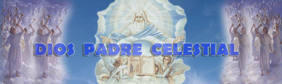 DIOS PADRE CELESTIAL
