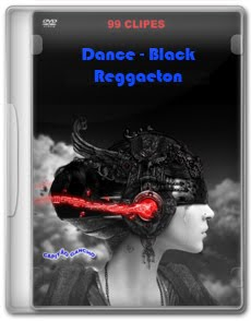99+Clipes+ +Dance+ +Black+ +Reggaeton+ +VA+ +DVD R 99 Clipes   Dance   Black   Reggaeton   VA   DVD R