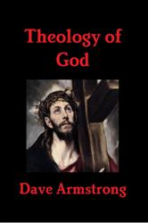 RECENT (11-15-12): <em>Theology of God: Biblical, Chalcedonian Trinitarianism &amp; Christology</em>
