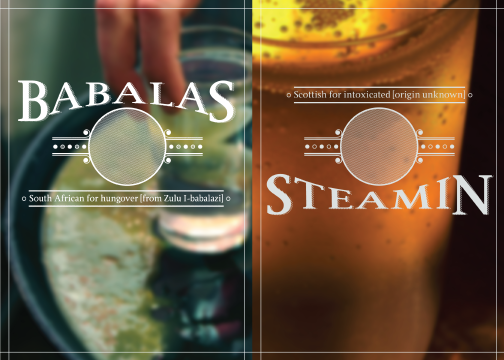 Graphic design comparison. Babalas, South African word for hungover. Steamin, Scottish word for intoxicated.